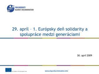 29. apríl – 1. Európsky deň solidarity a spolupráce medzi generáciami
