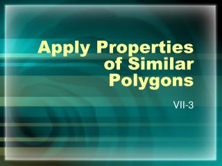 Apply Properties of Similar Polygons