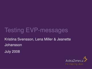 Testing EVP-messages