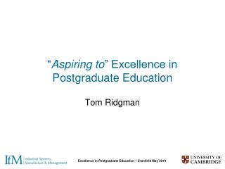 """ Aspiring to "" Excellence in Postgraduate Education"