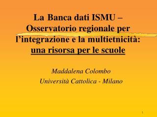 Maddalena Colombo Università Cattolica - Milano