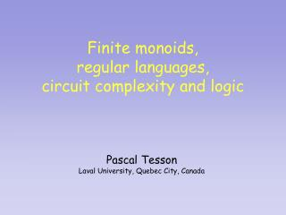 Finite monoids,  regular languages,  circuit complexity and logic