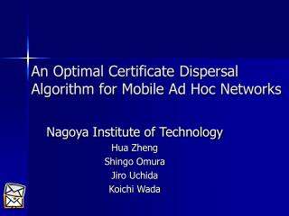 An Optimal Certificate Dispersal Algorithm for Mobile Ad Hoc Networks