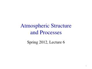 Atmospheric Structure  and Processes