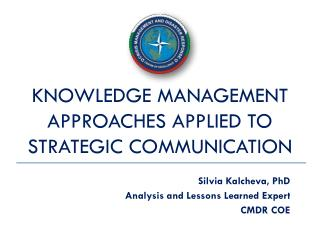 Knowledge Management Approaches Applied to Strategic Communication