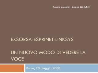 EXSORSA-ESPRINET-LINKSYS UN NUOVO MODO DI VEDERE LA VOCE