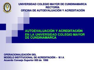UNIVERSIDAD COLEGIO MAYOR DE CUNDINAMARCA RECTORÍA  OFICINA DE AUTOEVALUACIÓN Y ACREDITACIÓN