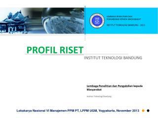 P ROFIL RISET