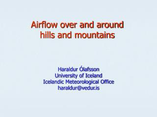 Airflow over and around  hills and mountains