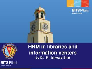 HRM in libraries and information centers    by Dr.  M.   Ishwara Bhat
