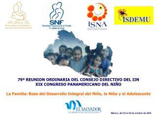 79ª REUNION ORDINARIA DEL CONSEJO DIRECTIVO DEL IIN XIX CONGRESO PANAMERICANO DEL NIÑO