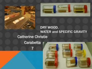DRY WOOD,  WATER and SPECIFIC GRAVITY