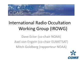 International Radio Occultation Working Group (IROWG)