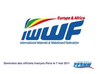 Séminaire des officiels français Paris le 7 mai 2011