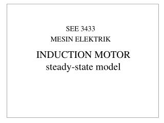 INDUCTION MOTOR steady-state model
