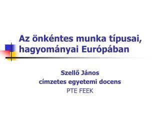 Az önkéntes munka típusai, hagyományai Európában