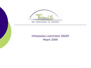 Infosessies Loonmotor SSGPI Maart 2009