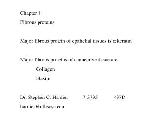 Chapter 8 Fibrous proteins Major fibrous protein of epithelial tissues is  a  keratin