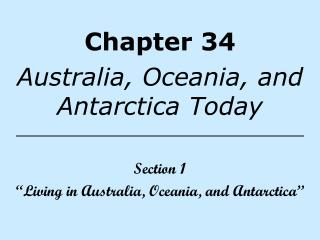 Chapter 34 Australia, Oceania, and Antarctica Today Section 1