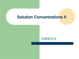 Solution Concentrations II