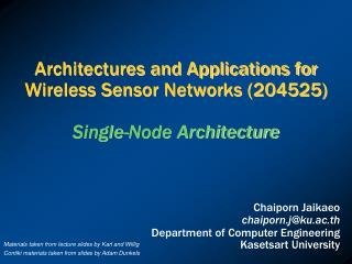 Architectures and Applications for Wireless Sensor Networks (204525) Single-Node Architecture