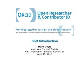 Brief Introduction Mark Doyle American Physical Society HEP Information Providers Summit IV