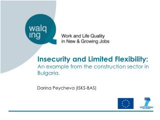 Insecurity and Limited Flexibility: An example from the construction sector in Bulgaria.
