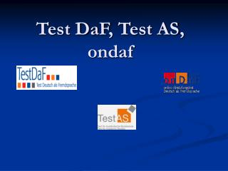 Test DaF ,  Test AS ,  ondaf