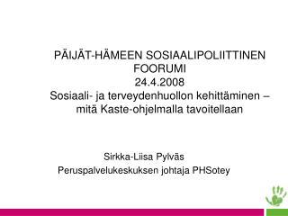Sirkka-Liisa Pylväs Peruspalvelukeskuksen johtaja PHSotey
