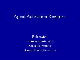 Agent Activation Regimes