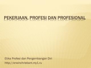 Pekerjaan ,  Profesi dan Profesional