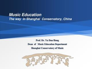 Music Education  The way  in Shanghai  Conservatory, China