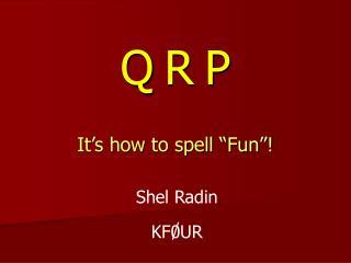 Q R P