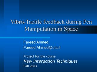 Vibro-Tactile feedback during Pen Manipulation in Space