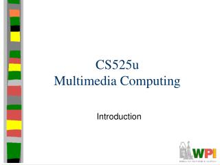 CS525u Multimedia Computing