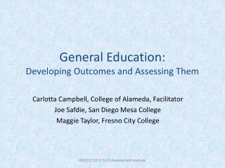 General Education:  Developing Outcomes and Assessing Them