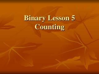Binary Lesson 5 Counting