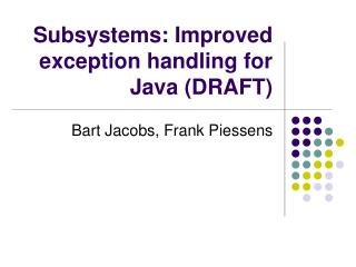 Subsystems: Improved exception handling for Java (DRAFT)