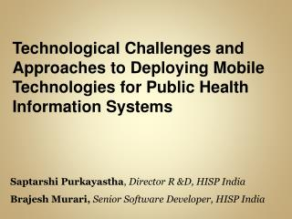 Saptarshi Purkayastha ,  Director R &D, HISP India