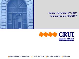 Piazza Rondanini, 48 - 00186 Roma Tel. +39 06 68 44 11 Fax +39 06 68 44 13 99          crui.it