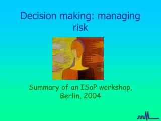 Decision making: managing risk