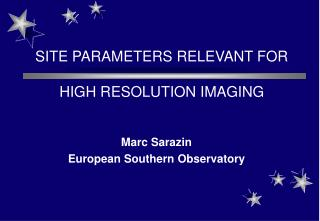 SITE PARAMETERS RELEVANT FOR  HIGH RESOLUTION IMAGING