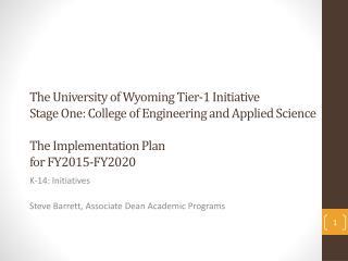 K-14: Initiatives Steve Barrett, Associate Dean Academic Programs