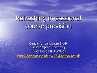 Refreshing in-sessional course provision