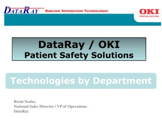 DataRay / OKI  Patient Safety Solutions