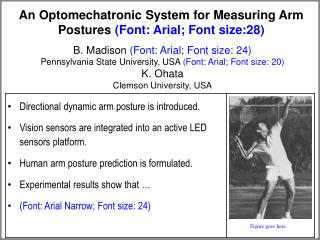 An  Optomechatronic  System for Measuring Arm Postures  (Font: Arial; Font size:28)
