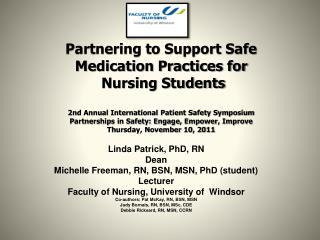 Linda Patrick, PhD, RN Dean Michelle Freeman, RN, BSN, MSN, PhD (student) Lecturer