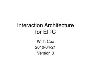 Interaction Architecture for EITC