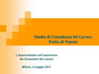 L�Apprendistato nell�esperienza  dei Consulenti del Lavoro Milano, 3 maggio 2011