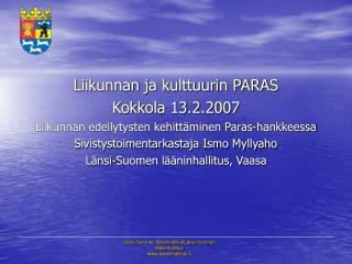 Liikunnan ja kulttuurin PARAS Kokkola 13.2.2007